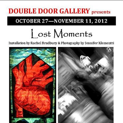 Lost Moments | Art Opening October 27, 2012 at the Double Door Studio